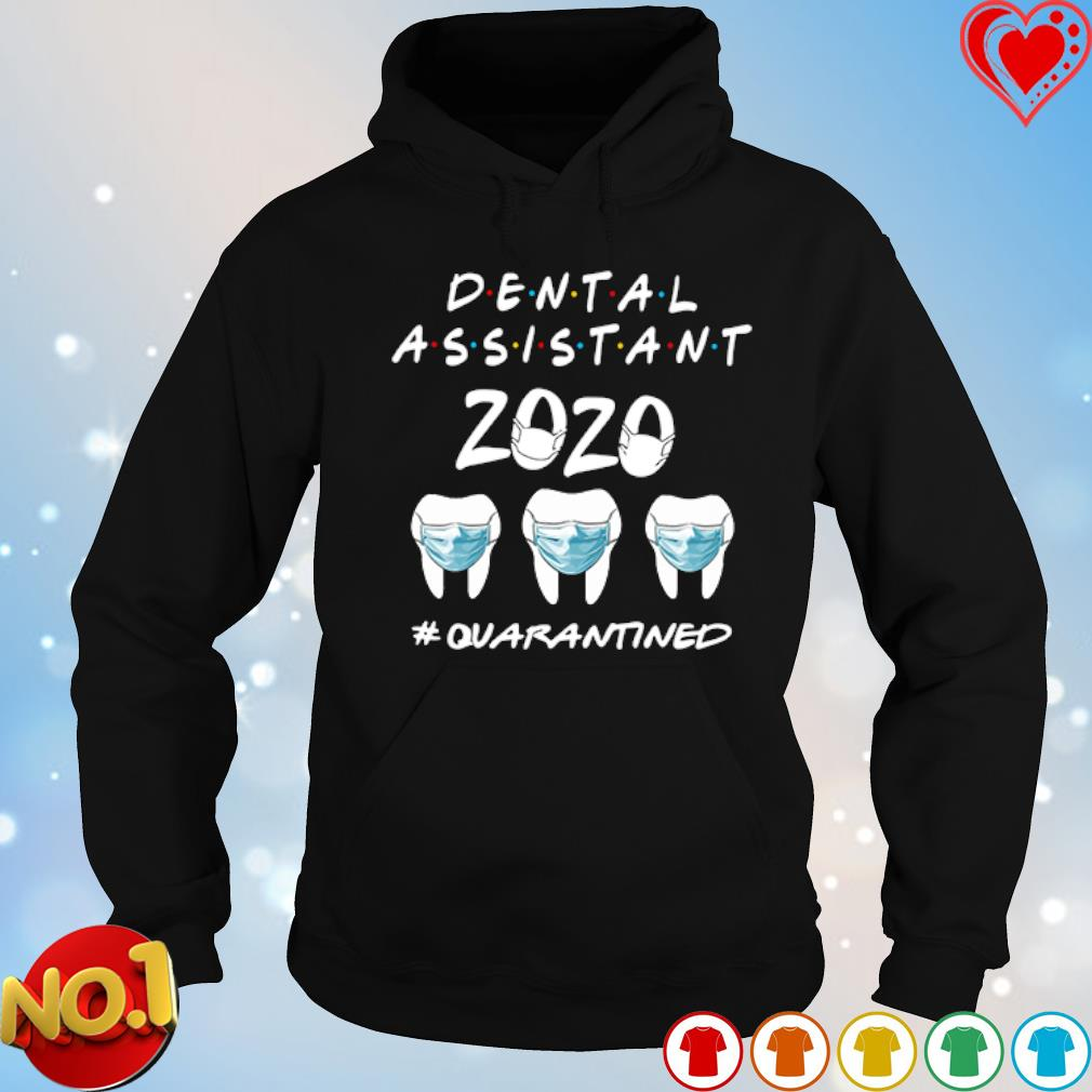 Dental Assistant 2020 quarantined s hoodie