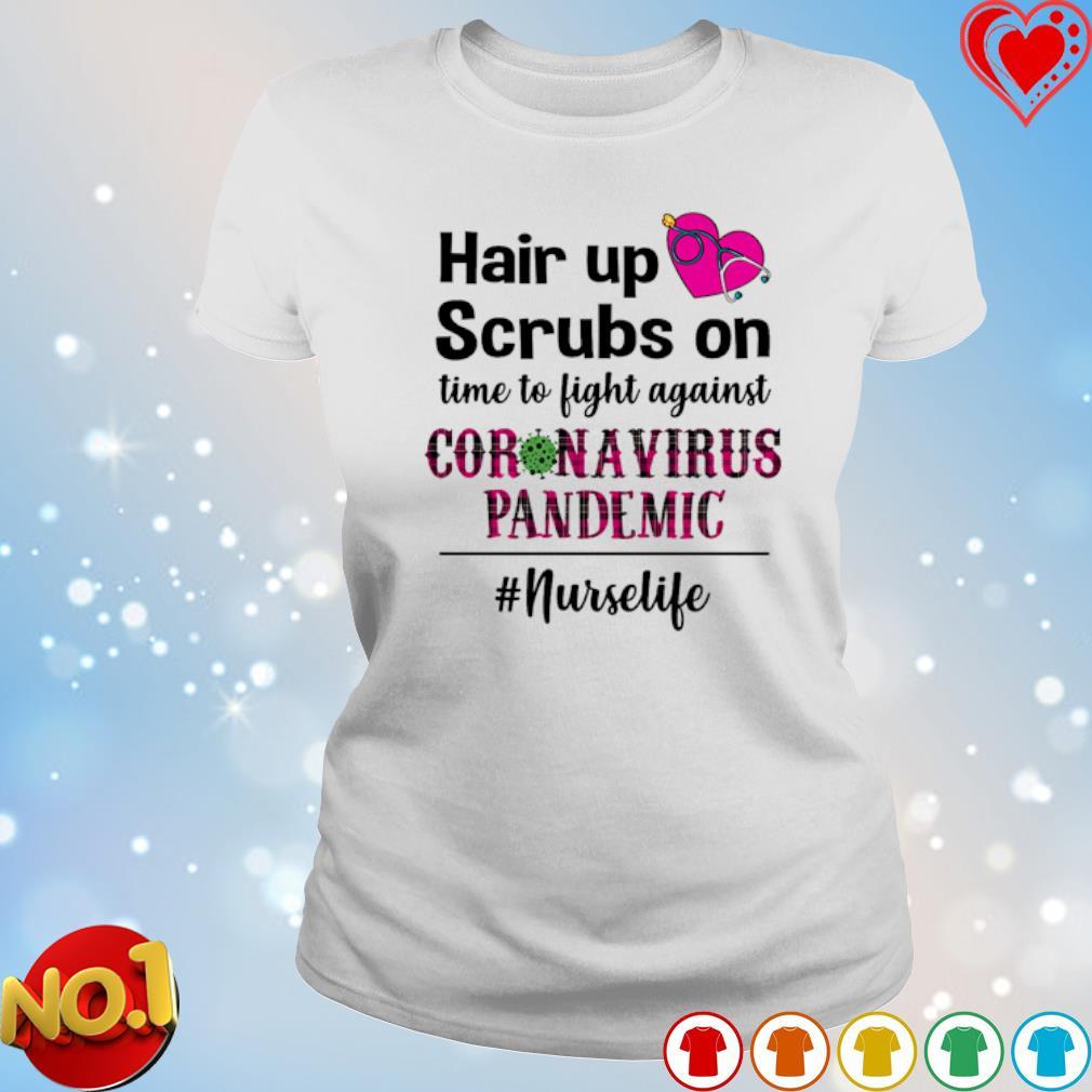 Hair up scrubs on time to fight against Coronavirus Pandemic s ladies-tee