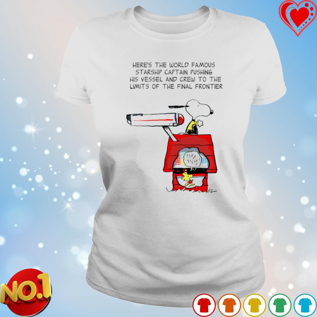 Snoopy here's the world famous starship captain pushing s ladies-tee