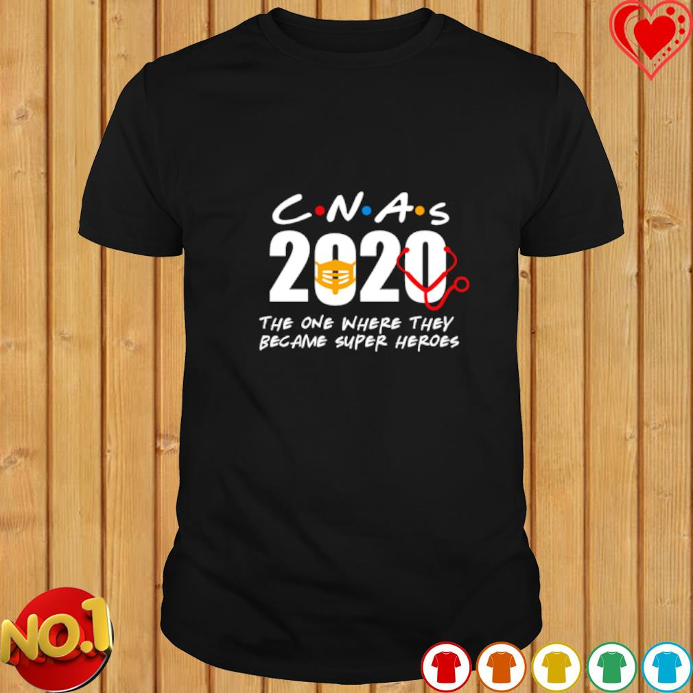CNAs 2020 the one where they became super heroes shirt