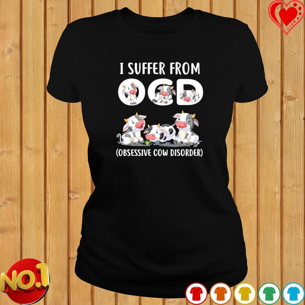 Cow I suffer from OCD s ladies-tee