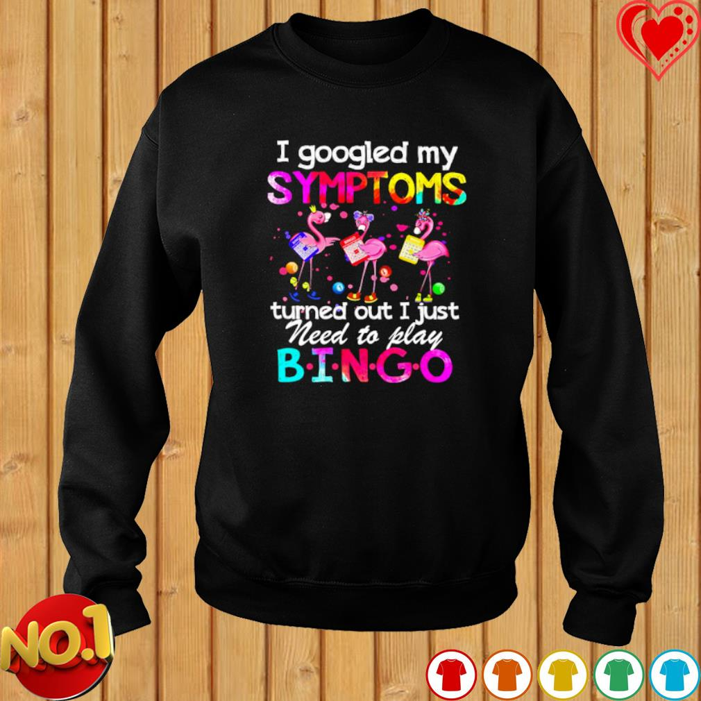 Flamingos I googled my symptoms turned out I just need to play Bingo s sweater