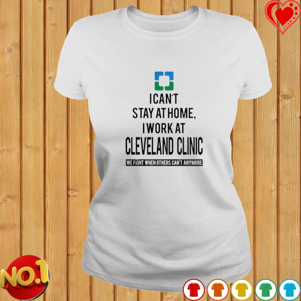 I can't stay at home I'm a Cleveland Clinic s ladies-tee