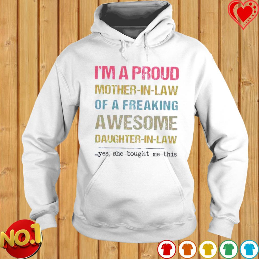 I'm a proud Mother-ib-law of a freaking awesome Daughter-in-law s hoodie