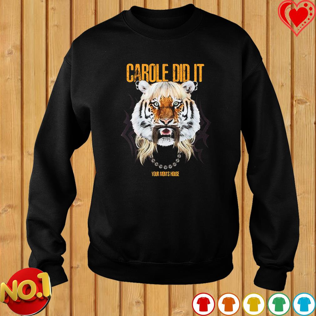 Joe Exotic King Tiger carole did it your Mom's house s sweater