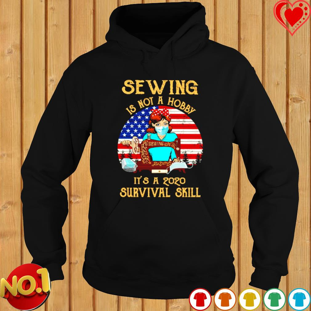 Sewing is not a hobby it's a 2020 survival skill vintage s hoodie