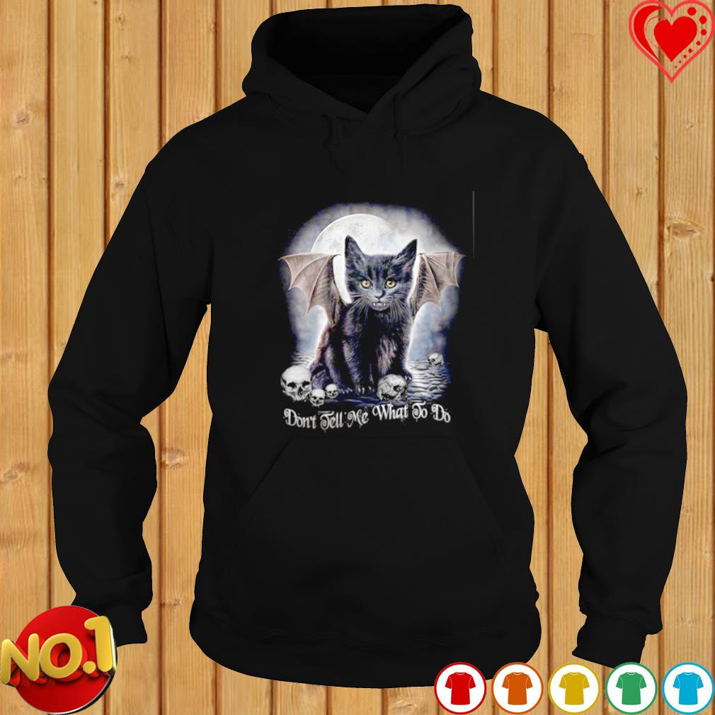 Black Cat Don't Tell me What To Do s hoodie