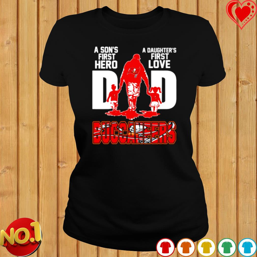 Buccaneers Dad a Son's first hero a Daughter's first love s ladies-tee