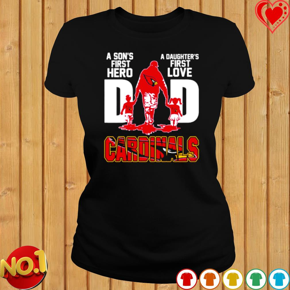Cardinals Dad a Son's first hero a Daughter's first love s ladies-tee