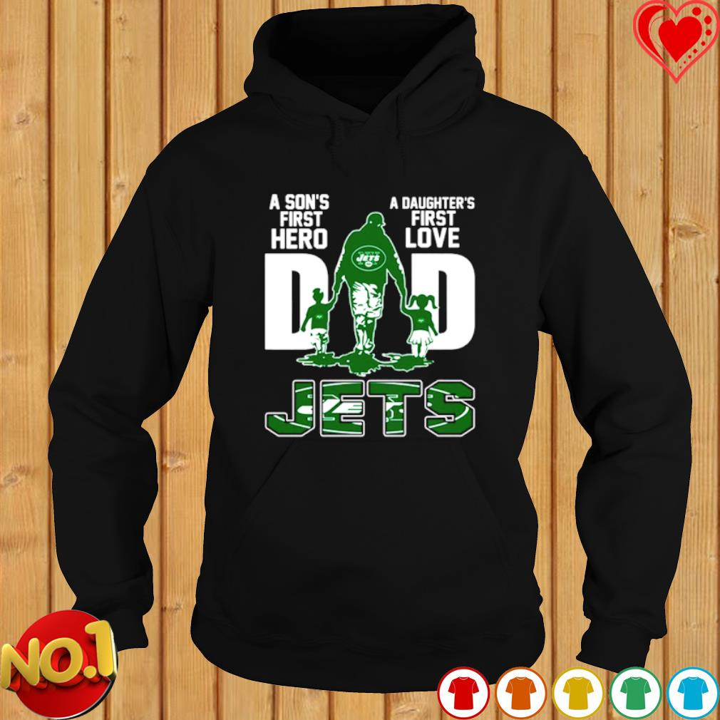 Jets Dad a Son's first hero a Daughter's first love s hoodie