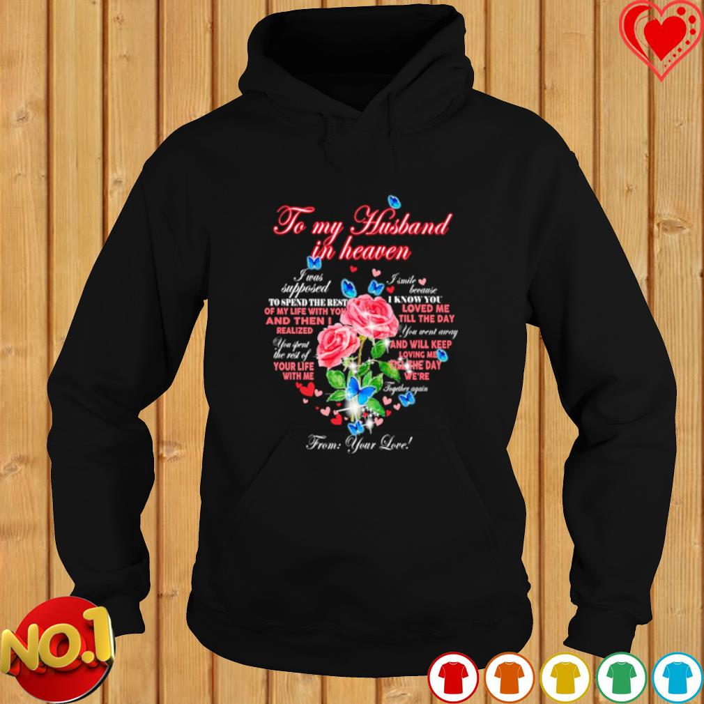 To my husband in heaven from your love s hoodie