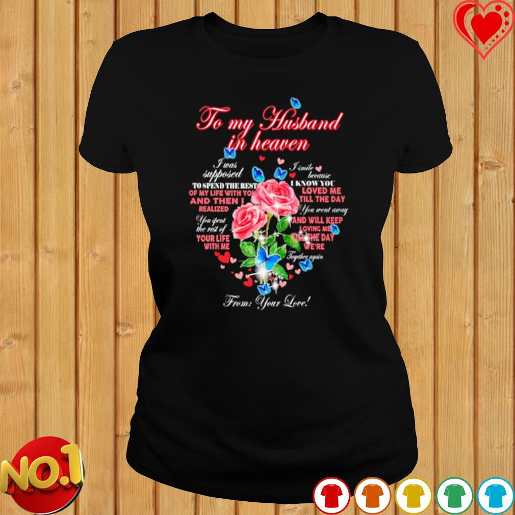 To my husband in heaven from your love s ladies-tee