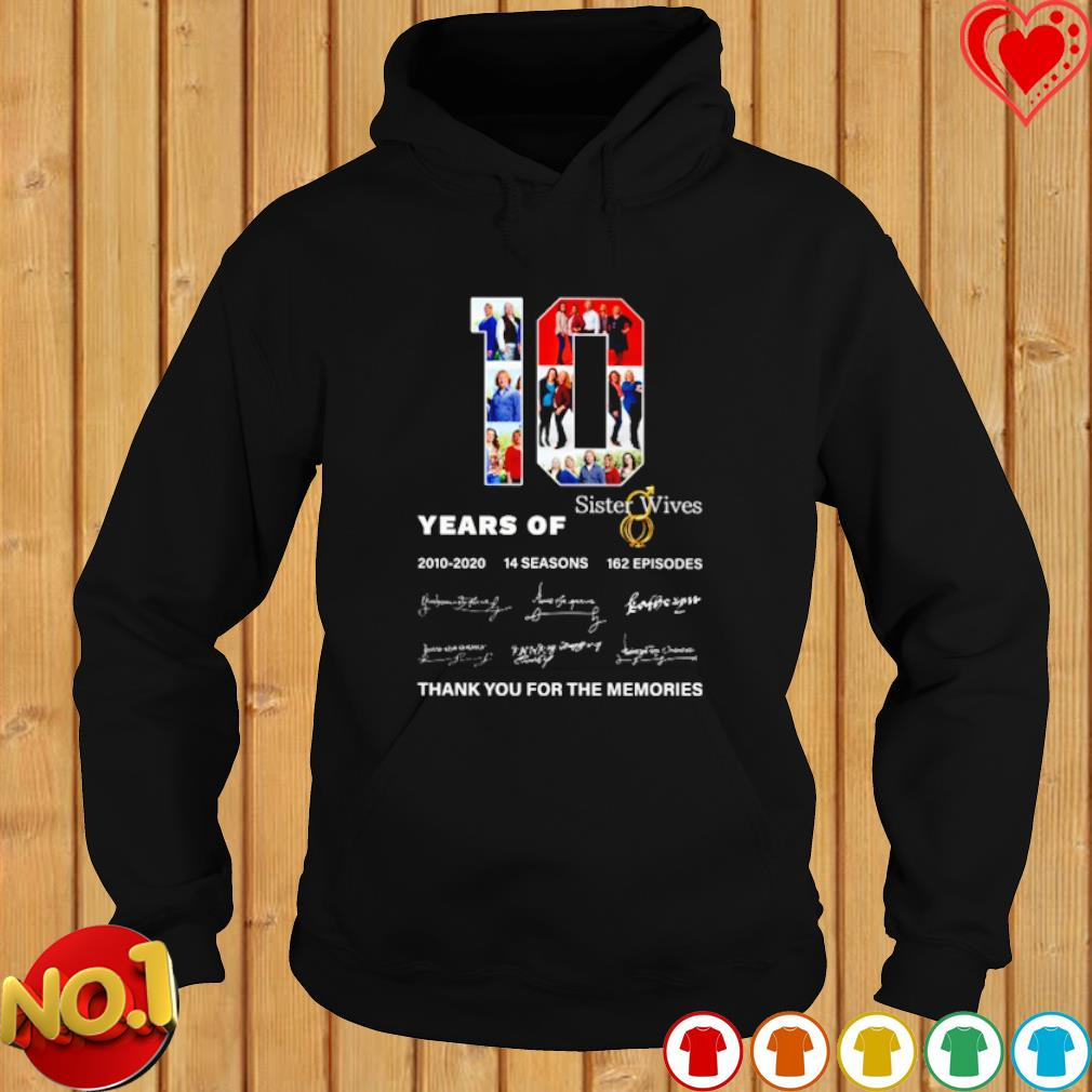 10 years of Sister Wives 2010 2020 thank you for the memories s hoodie