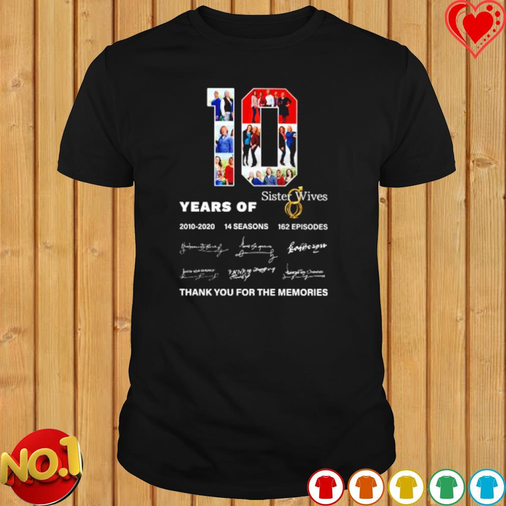 10 years of Sister Wives 2010 2020 thank you for the memories shirt