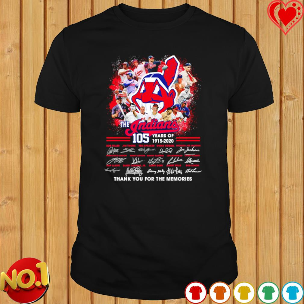 105 years of The Indians thank you for the memories signatures shirt