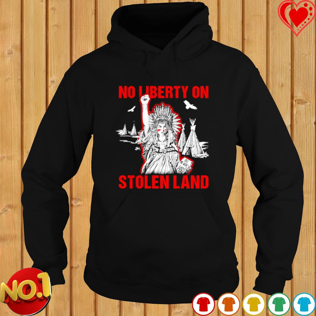 American Indian no liberty on stolen land s hoodie