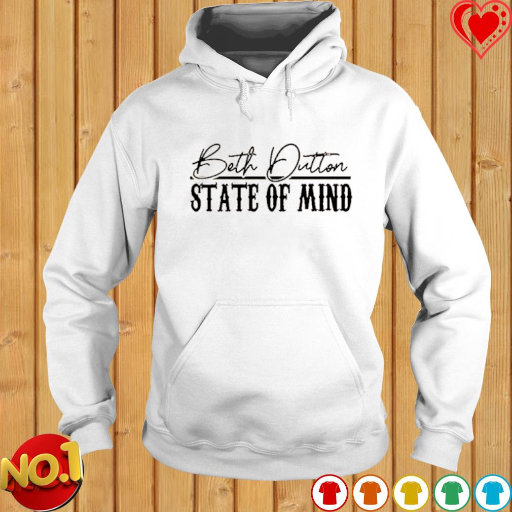 Beth dutton state of mind s hoodie