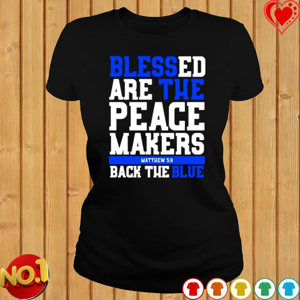 Blessed are the peace masker back the blue s ladies-tee