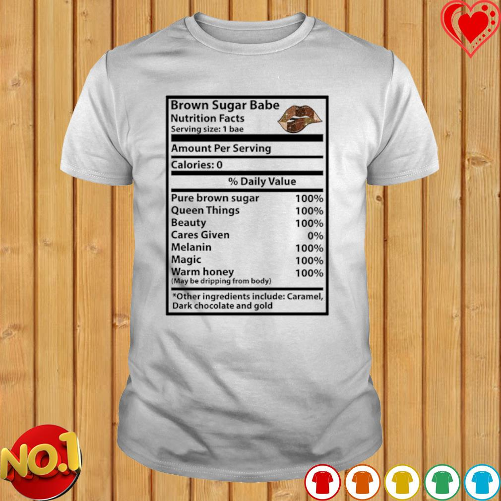 Brown Sugar Babe Nutrition Facts shirt