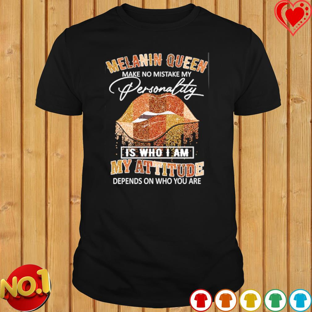 Brown Sugar melanin queen make no mistake my personality shirt