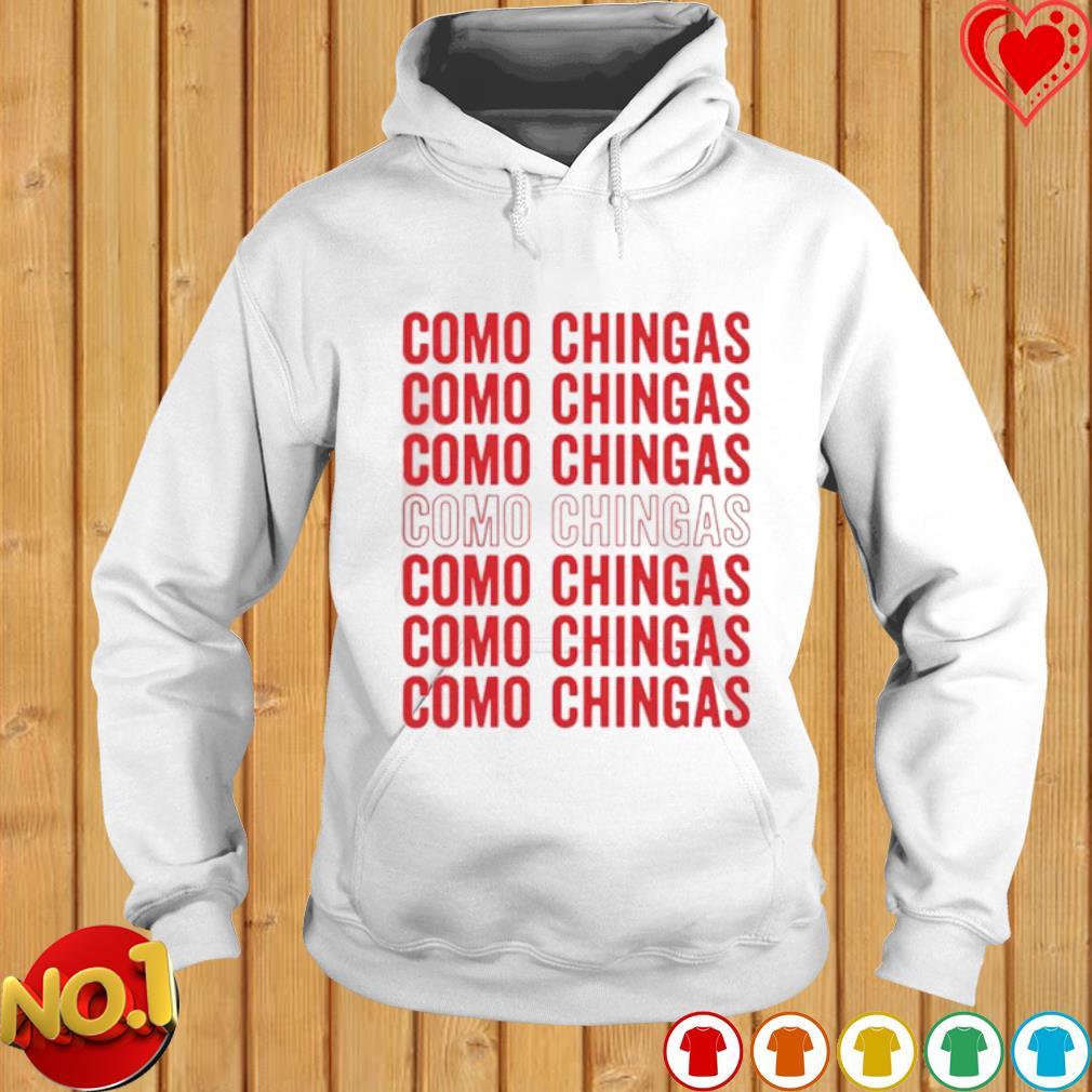 Como Chingas Como Chingas Como Chingas s hoodie