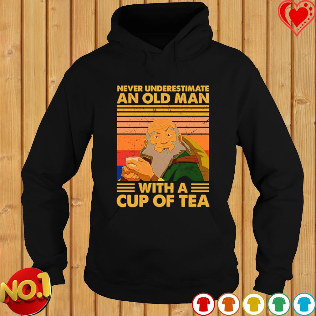 Iroh never underestimate an old man with a cup of tea vintage s hoodie