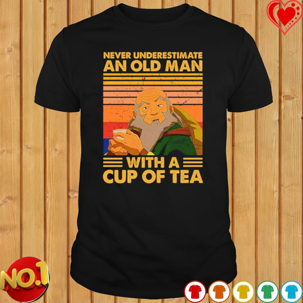 Iroh never underestimate an old man with a cup of tea vintage shirt