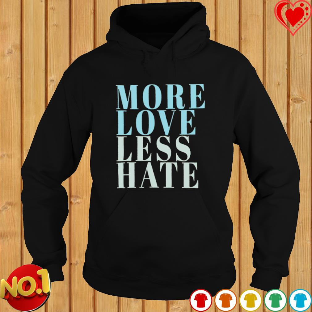 More love less hate s hoodie