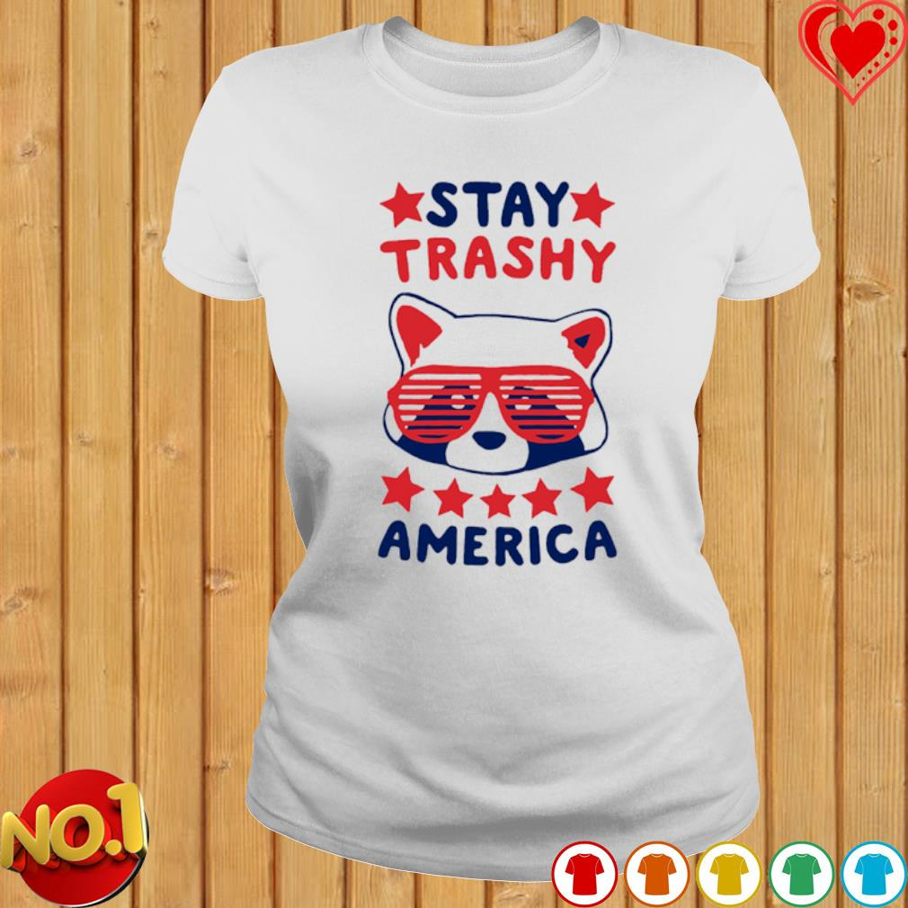 Stay Trashy America s ladies-tee