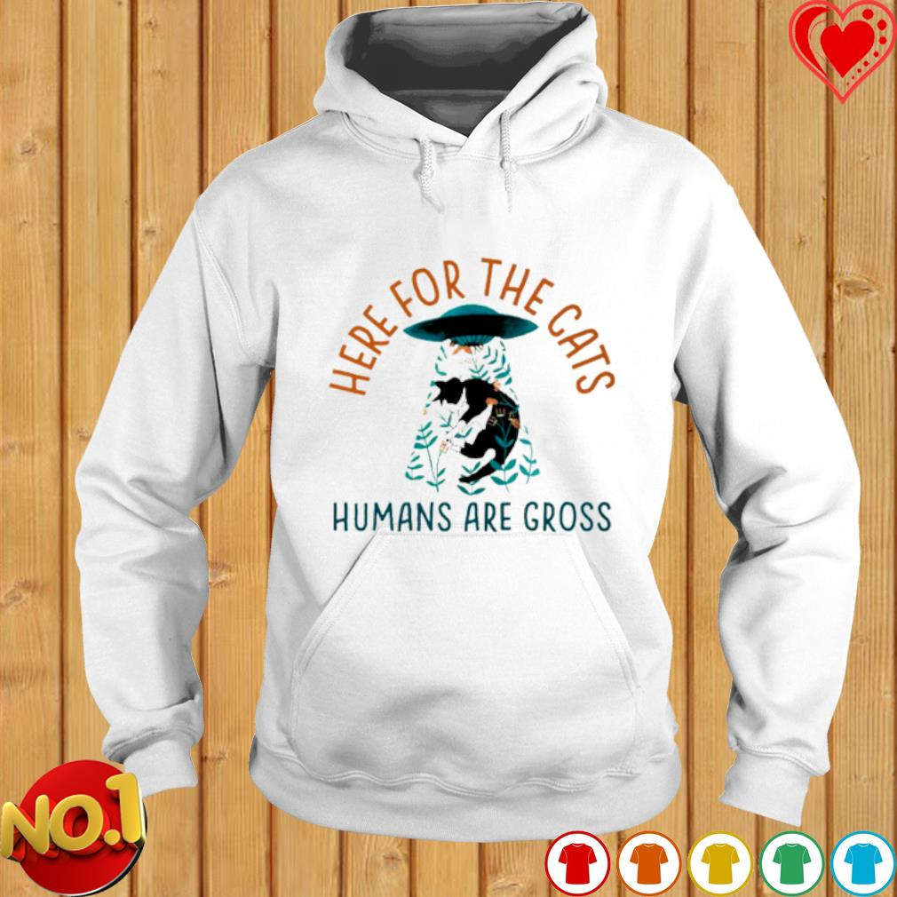 UFO here for the cats humans are gross s hoodie