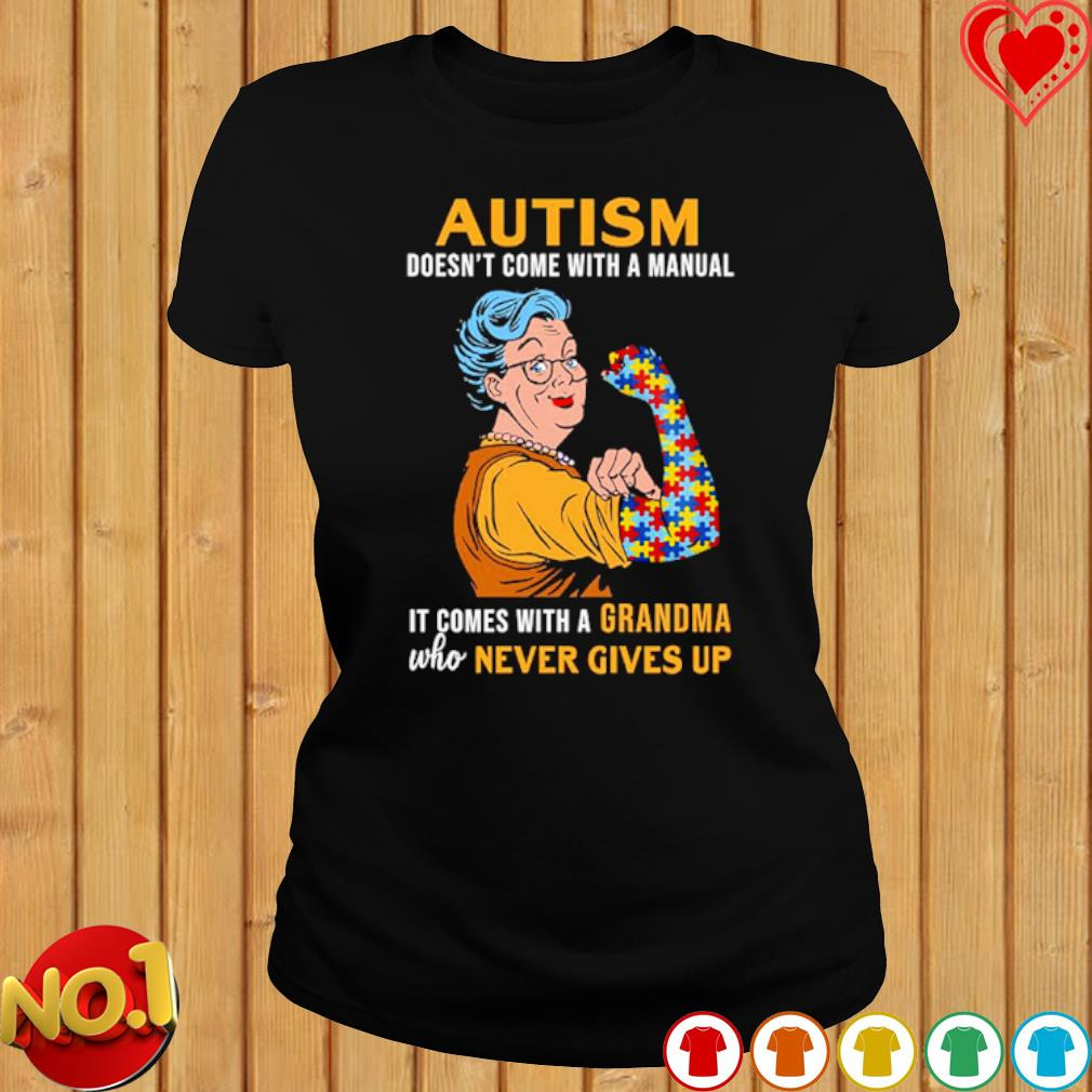 Autism doesn't come with a manual it comes with a Grandma s ladies-tee