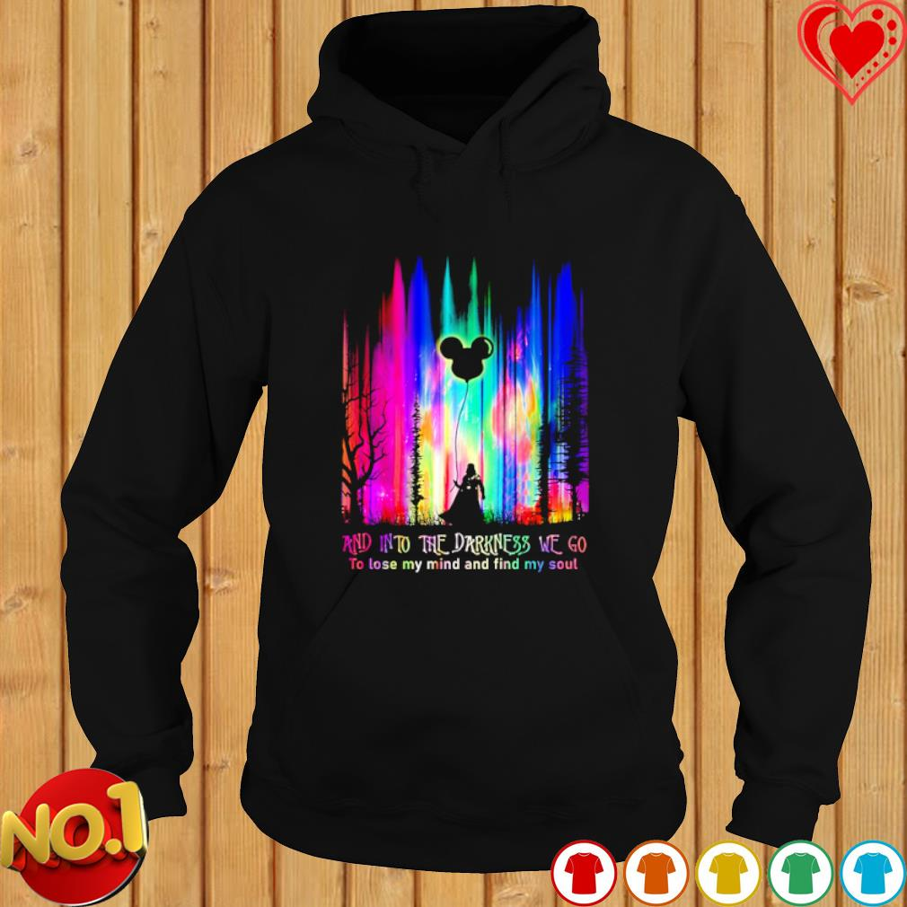 Darth Vader and into the darkness we go to lose my mind and find my soul s hoodie