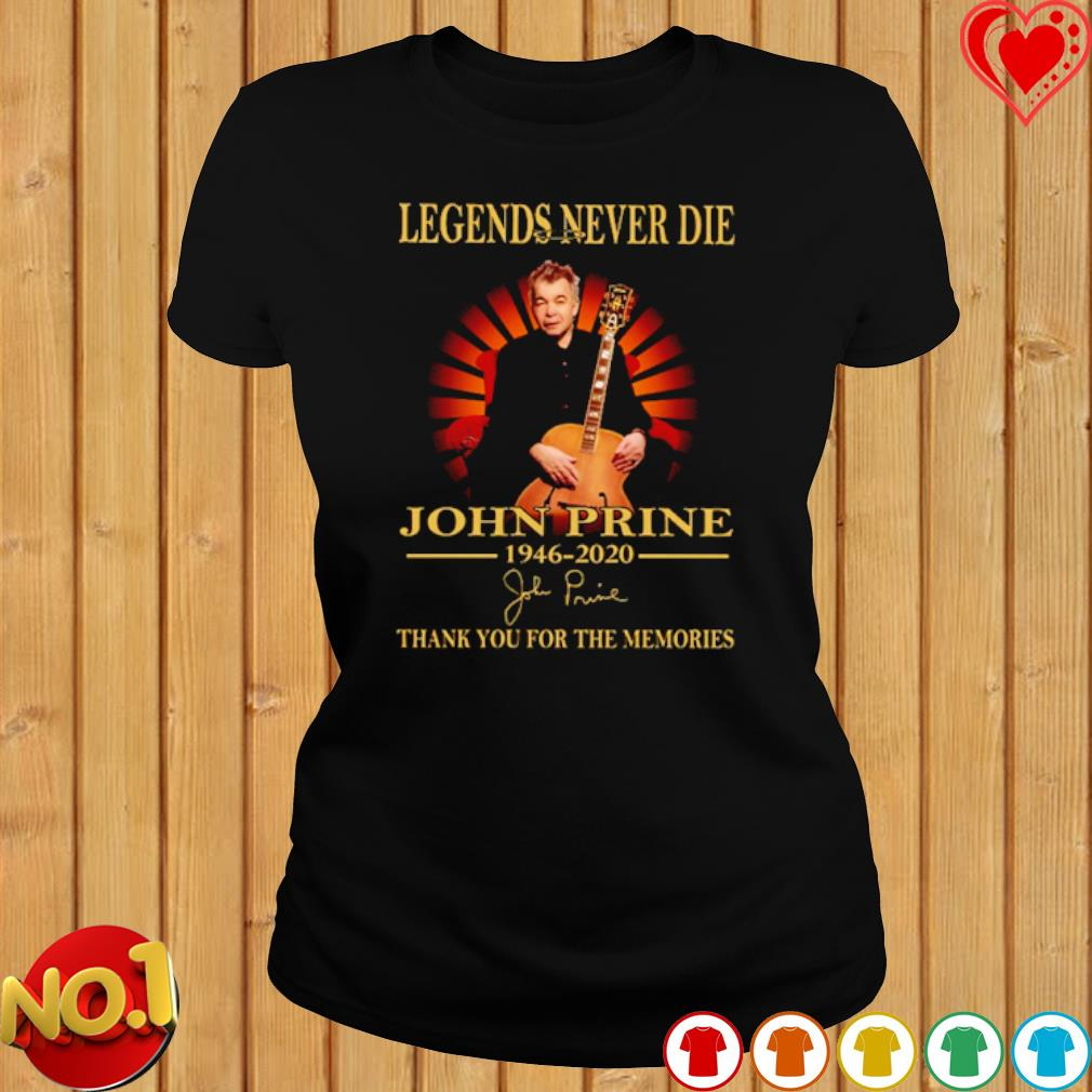 Legends never die John Prine 1946 2020 thank you for the memories signature s ladies-tee