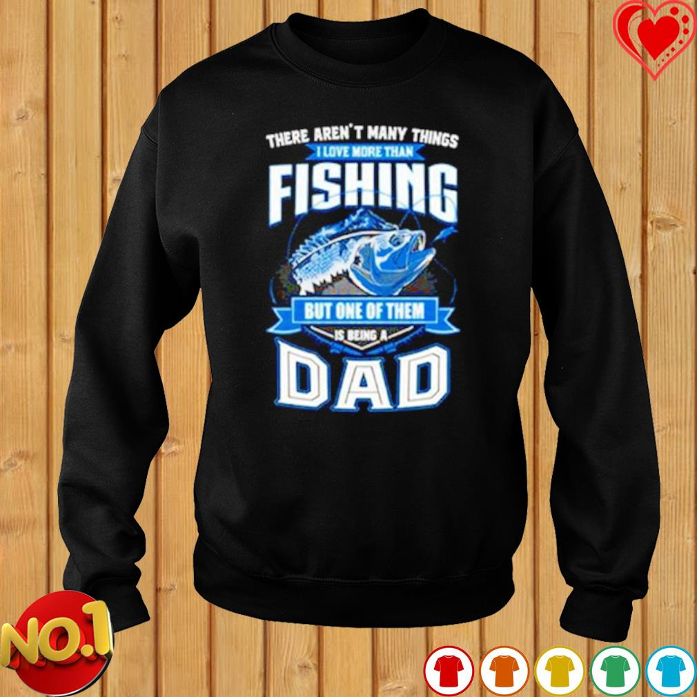 There aren't many things I love more than fishing but one of them is being a Dad s sweater