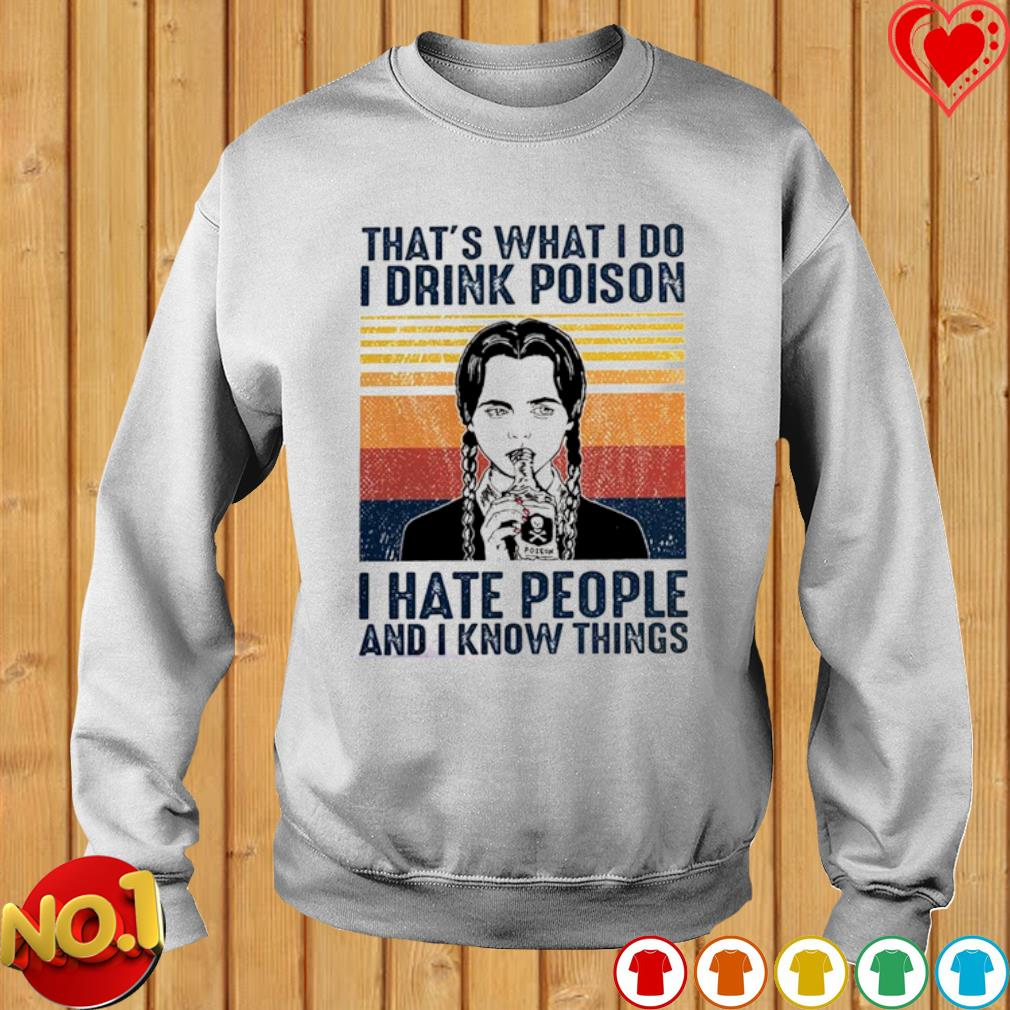 Wednesday Addams that's what I do I drink poison I hate people vintage s sweater