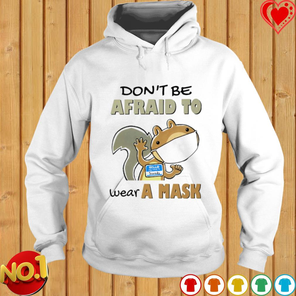 Scaredy Squirrel don't be afraid to wear a mask s hoodie