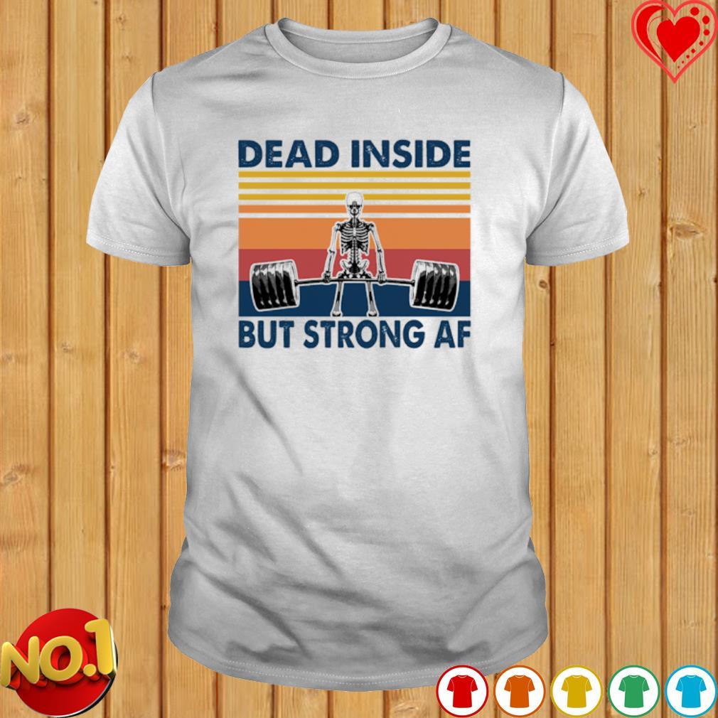 Skeleton weightlifting dead inside but strong af vintage shirt