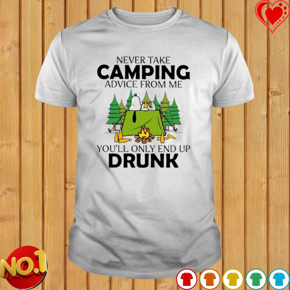 Snoopy never take camping advice from me you'll only end up drunk shirt