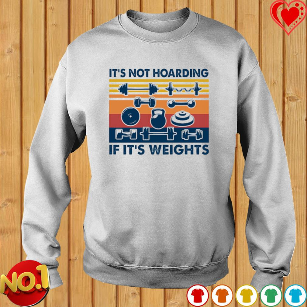 Weightlifting it's not hoarding if it's weights vintage s sweater