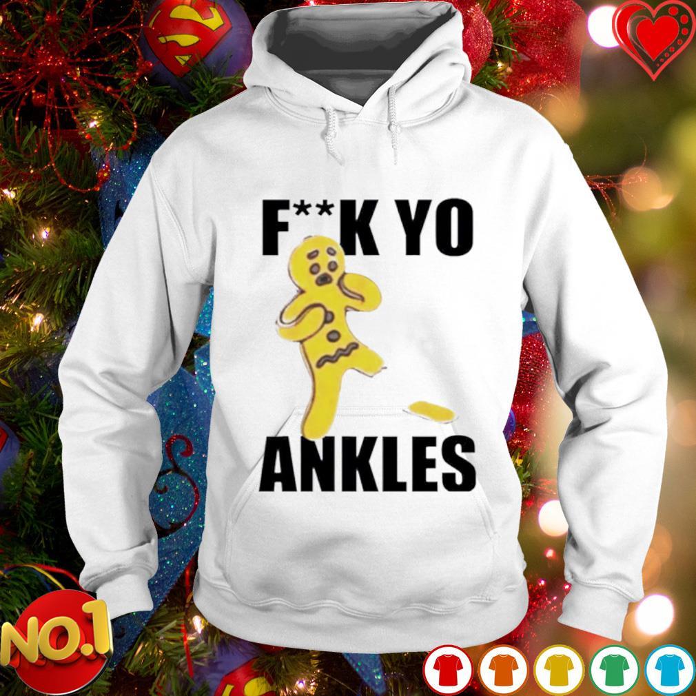 Gingerbread fuck yo ankles s hoodie