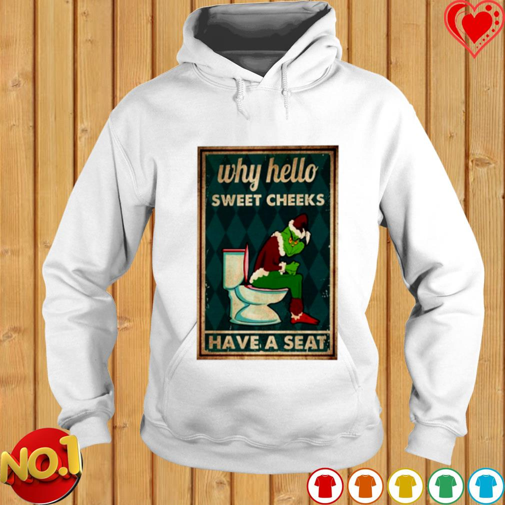 Grinch toilet why hello sweet cheeks have a seat s hoodie