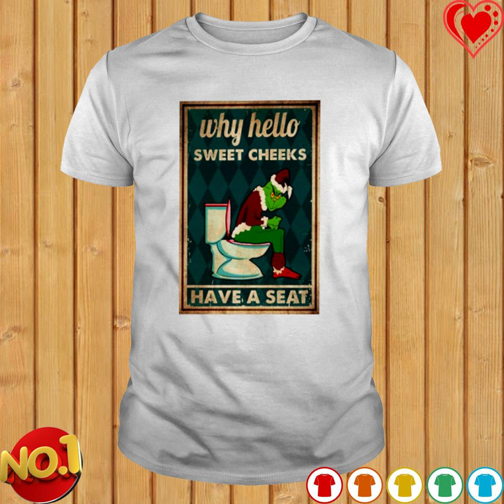Grinch toilet why hello sweet cheeks have a seat shirt