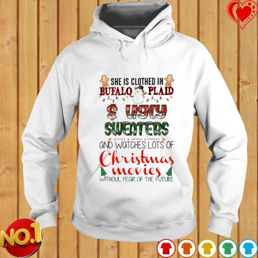 She is clothed in buffalo plaid and ugly sweaters and watches lots of Christmas movies s hoodie