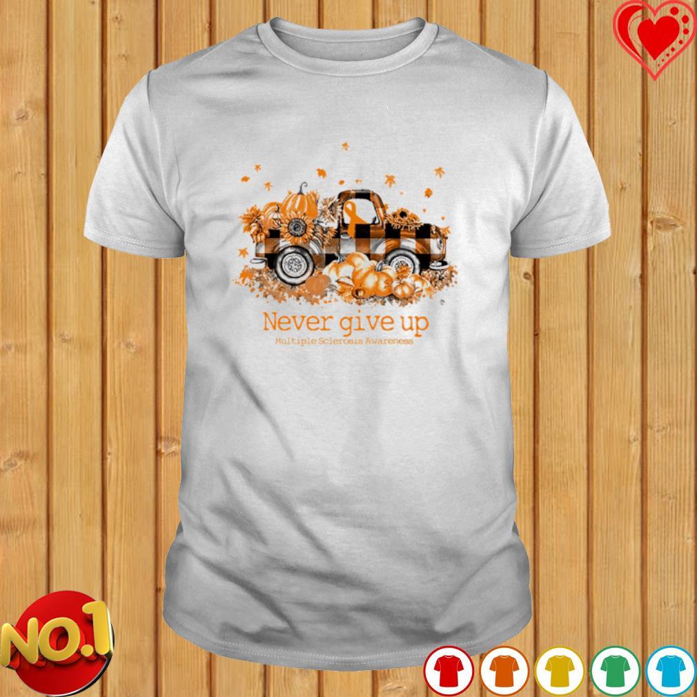 Truck pumpkin never give up Multiple Sclerosis Awareness shirt