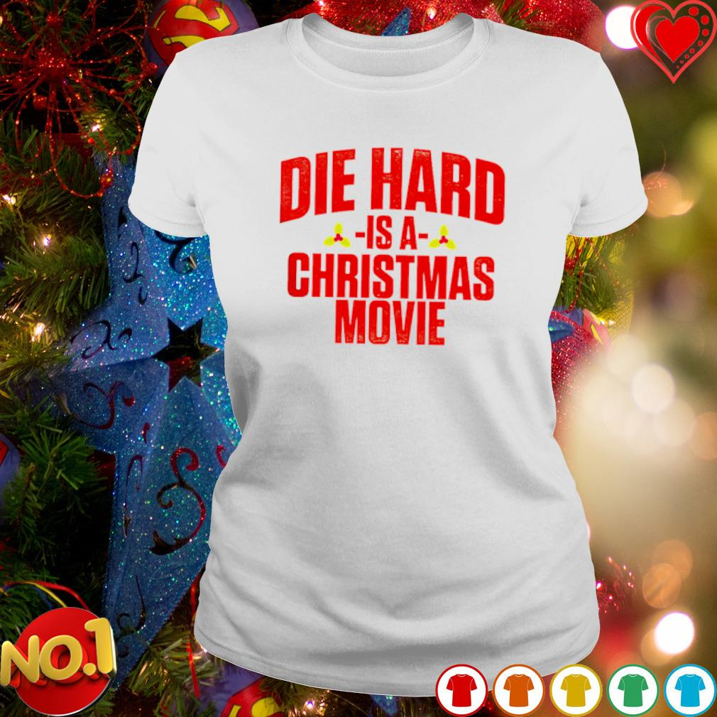 Die hard is a Christmas movie s ladies-tee