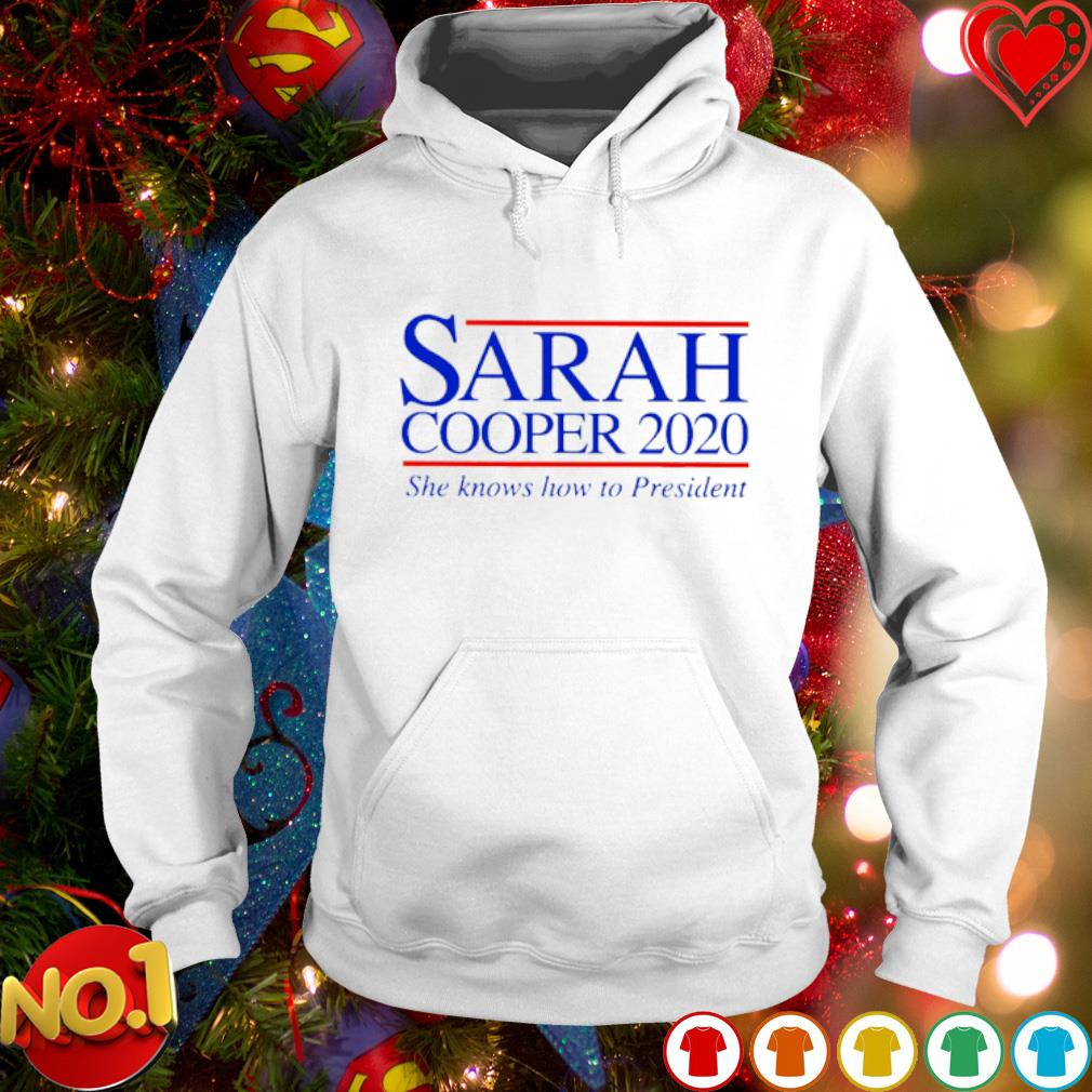 Sarah Cooper 2020 she knows how to president s hoodie