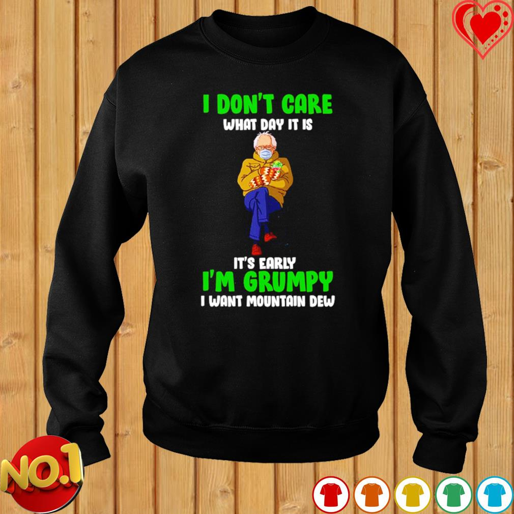 Bernie Sanders I don't care what day it is I'm grumpy I want Mountain Dew s sweater