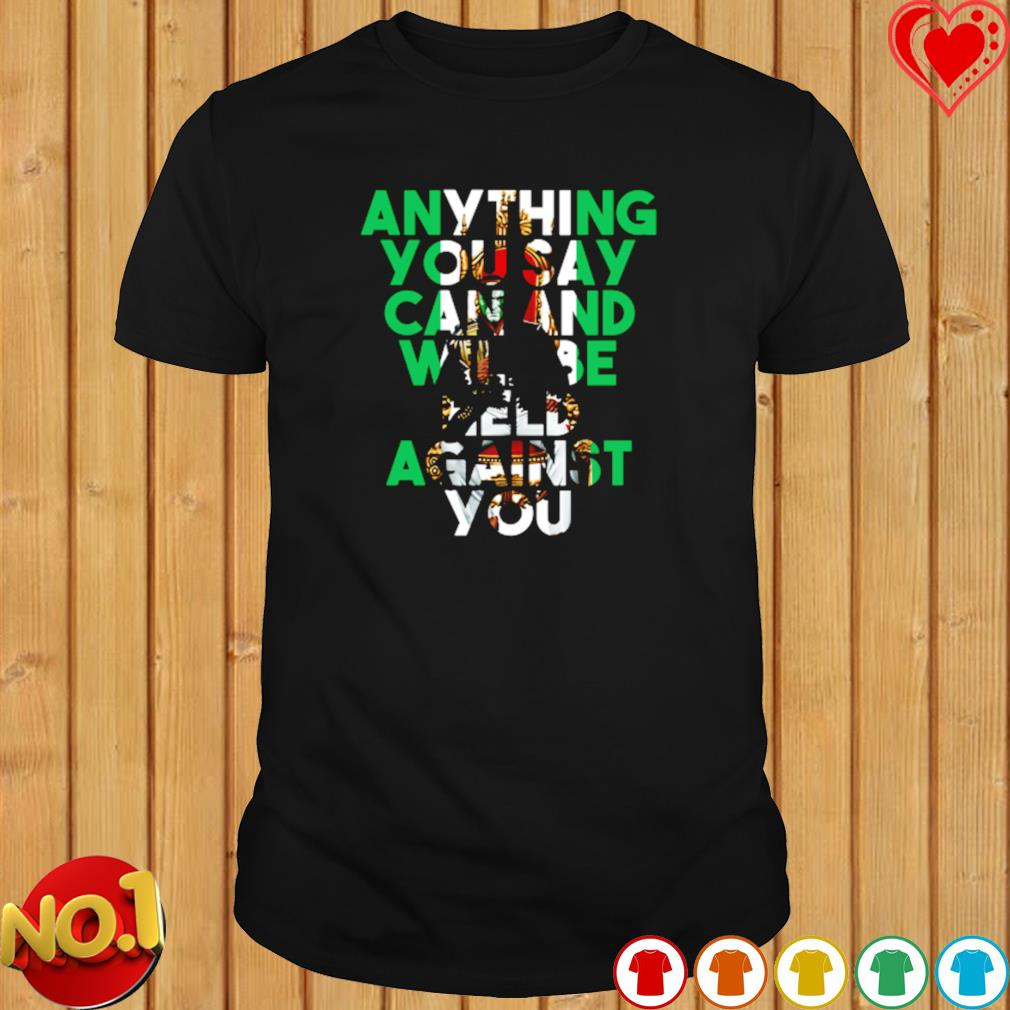 Kamaru Usman anything you say can and will be held against you shirt