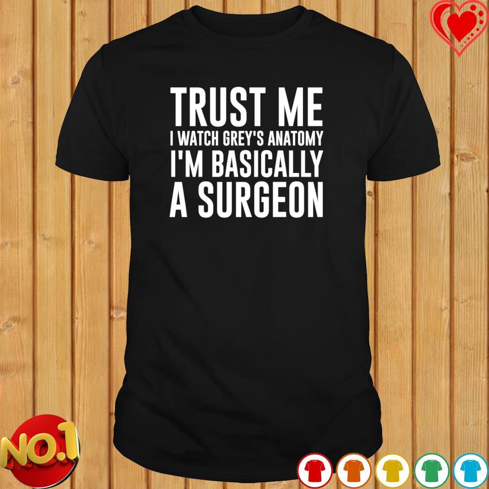 Grey/'s Anatomy shirt,Trust me Surgeon shirt Trending Hoodies Sweatshirt Long Sleeve V Neck Tank Top T Shirt