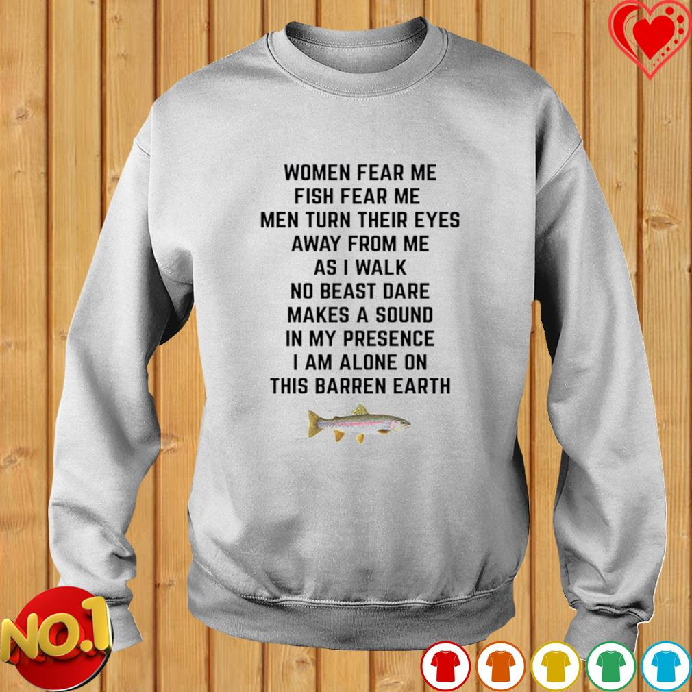 Women fear me fish fear me men turn their eyes away from me s sweater